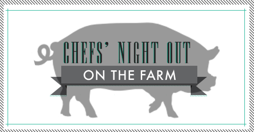 Chefs Night Out on the Farm, 7/1, 5PM – Chopped Champion, North America's top chefs